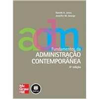 Fundamentos Da Administracao Contemporanea: Jones, Gareth R. - Amgh